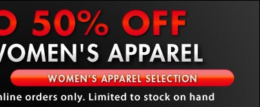 Save up to 50% Off MSRP - Women's Apparel